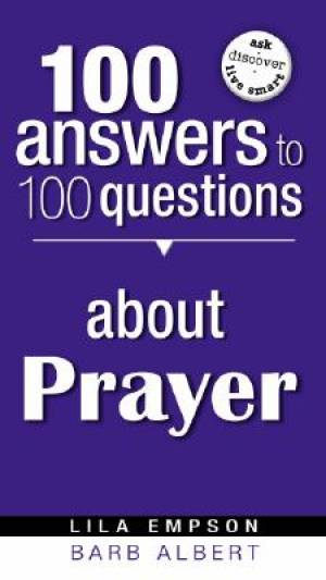 100 Answers To 100 Questions About Praye