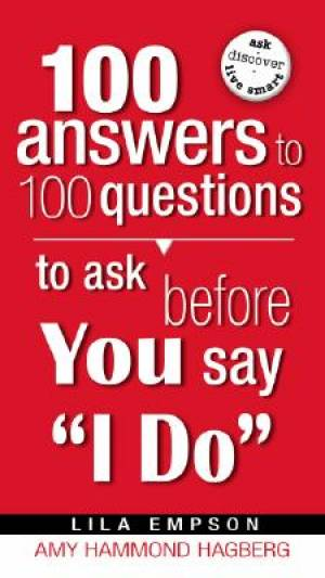 """100 Answers to 100 Questions to Ask Before You Say """"I Do"""""""