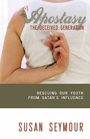 Apostasy The Deceived Generation