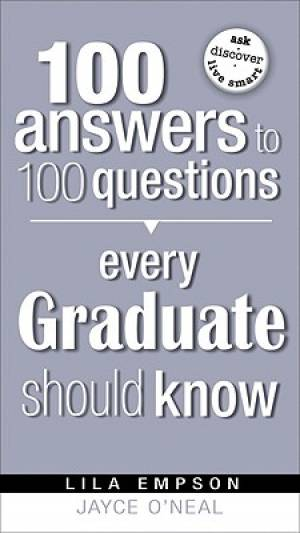 100 Answers To 100 Questions Every Gradu