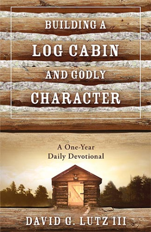 Building A Log Cabin And Godly Character