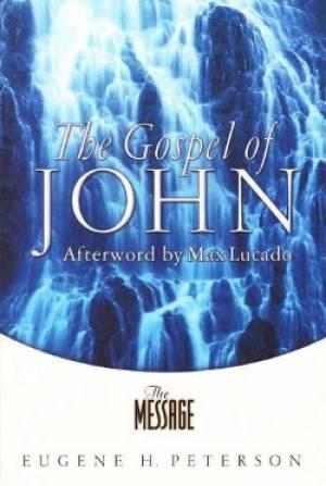 The Message: The Gospel Of John
