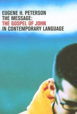 The Message: Gospel of John
