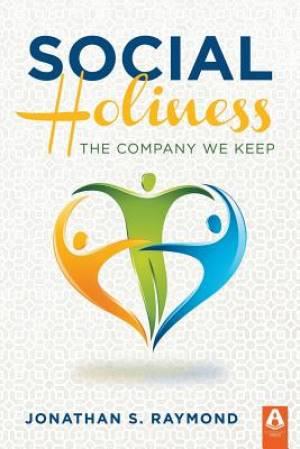 Social Holiness: The Company We Keep
