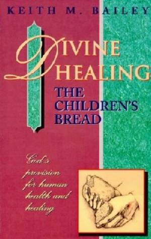 Divine Healing: The Children'S Bread