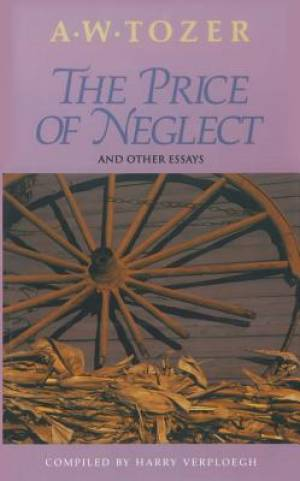 Price Of Neglect And Other Essays, The