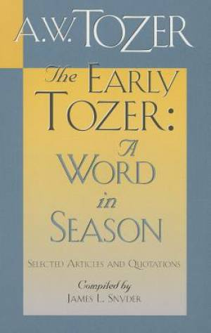 Early Tozer: A Word In Season, The