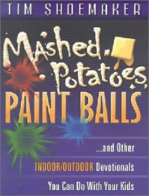 Mashed Potatoes, Paint Balls