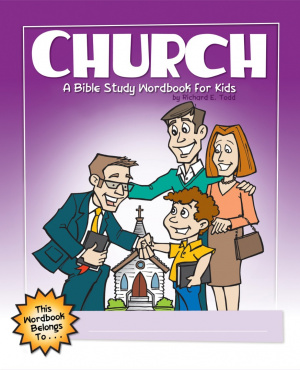 Church : A Bible Study Wordbook For Kids