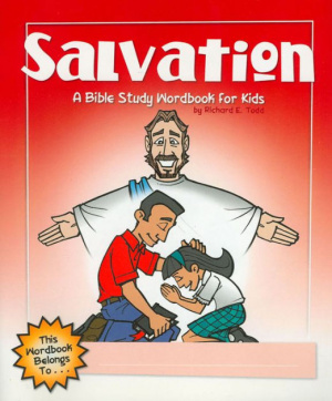 Salvation : A Bible Study Wordbook For Kids