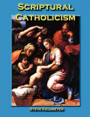 Scriptural Catholicism