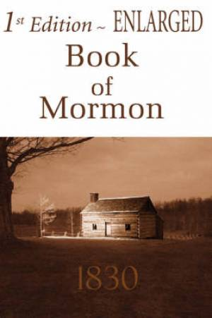 1st Edition Enlarged Book of Mormon