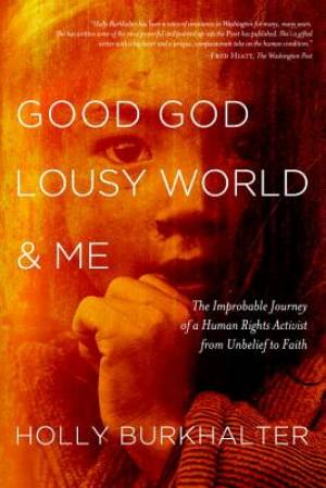 Good God, Lousy World and Me