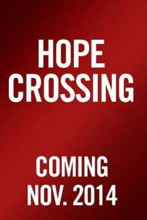 Hope Crossing (Ada's House Trilogy)