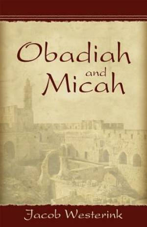 Obadiah And Micah: Prophets Of God'S Faithfulness