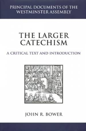 Larger Catechism The