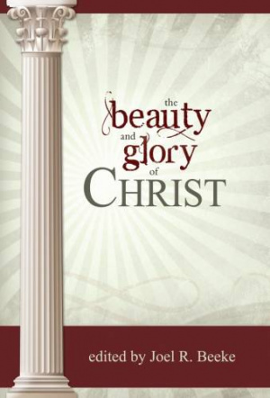 Beauty And Glory Of Christ