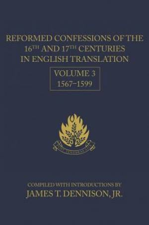 Reformed Confessions Of The 16Th And 17Th Centuries In Engli