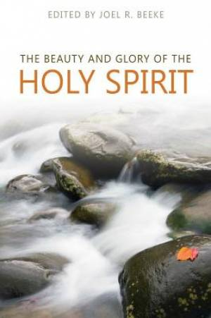 Beauty And Glory Of The Holy Spirit, The