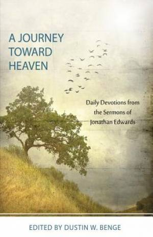 A Journey Towards Heaven - Daily Devotions From Jonathan Edw