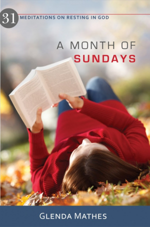 Month Of Sundays, A - 31 Meditations On Resting In God