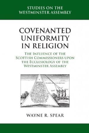 Covenanted Uniformity in Religion