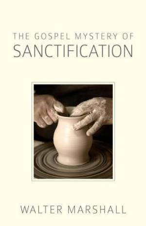 Gospel Mystery Of Sanctification