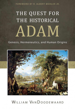 Quest For The Historical Adam: Genesis, Hermeneutics, An, Th