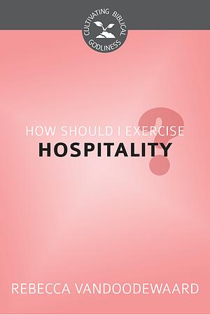 How Should I Exercise Hospitality?