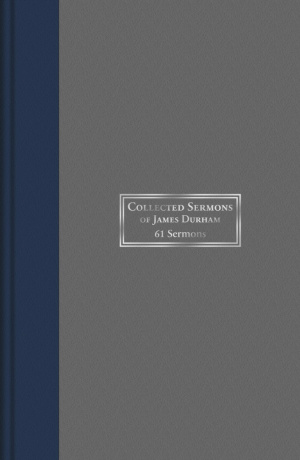 Collected Sermons Of James Durham Vol.1