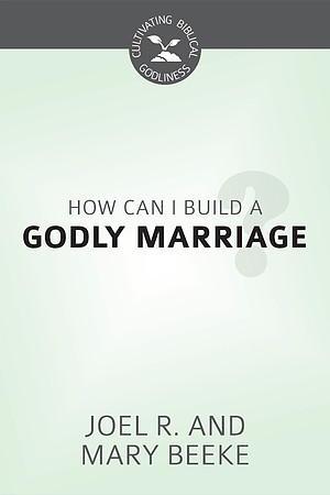 How Can I Build A Godly Marriage