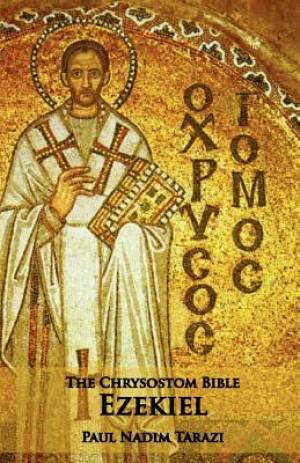 The Chrysostom Bible - Ezekiel