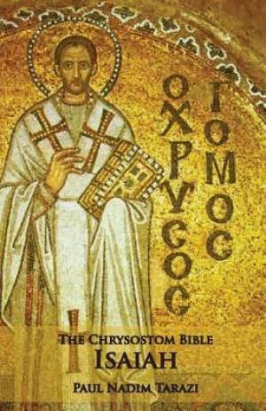 The Chrysostom Bible - Isaiah