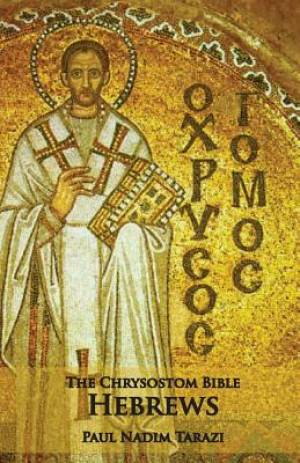 The Chrysostom Bible - Hebrews