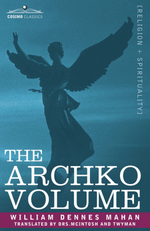 Archko Volume Or, The Archeological Writings Of The Sanhedrim & Talmuds Of The Jews