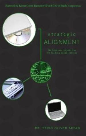 Strategic Alignment : The Business Imperative For Leading Organizations