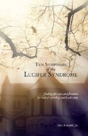 Ten Symptoms of the Lucifer Syndrome