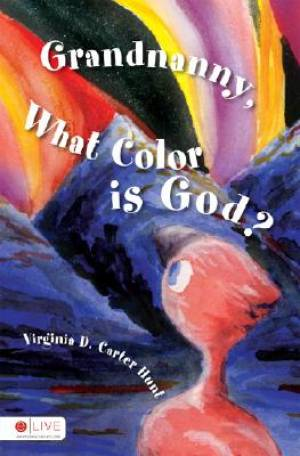 Grandnanny, What Color Is God?