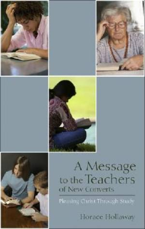 A Message to the Teachers of New Converts