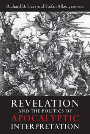 Revelation & the Politics of Apocalyptic Interpretation