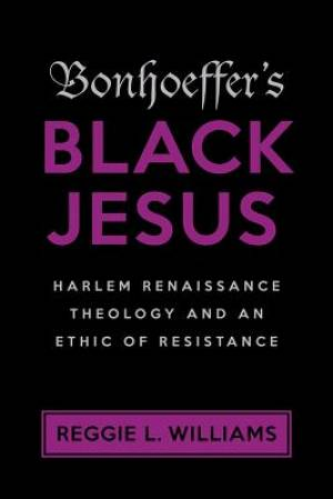 Bonhoeffer's Black Jesus