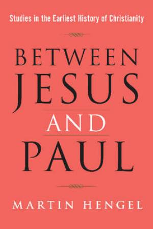 Between Jesus & Paul