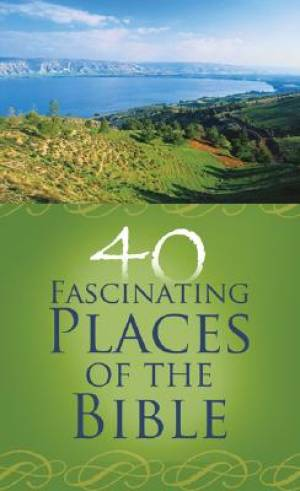 40 Fascinating Places Of The Bible Pb