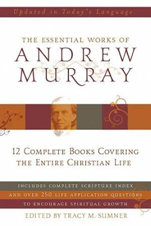 The Essential Works of Andrew Murray