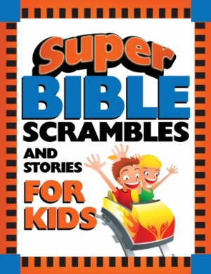 Super Bible Scrambles and Stories for Kids