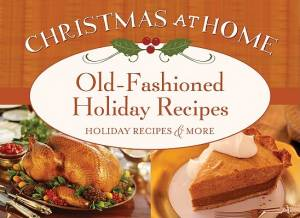 Old-Fashioned Holiday Recipes