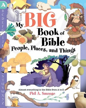 My Big Book Of Bible People Places And Things