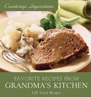 Favorite Recipes From Grandma'S Kitchen