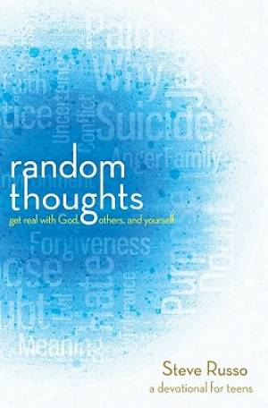 Random Thoughts Get Real With God Others And Yourself