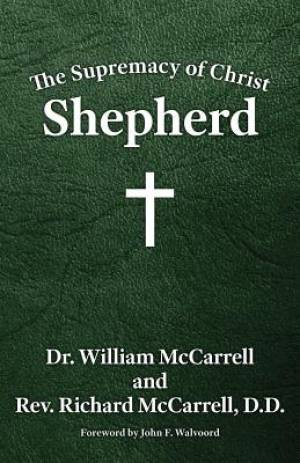 The Supremacy of Christ: Shepherd